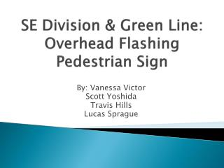 SE Division & Green Line: Overhead Flashing Pedestrian Sign