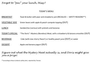 "Forgot to "" pac "" your lunch, Missy? TODAY'S MENU"