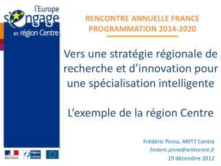 Frédéric Pinna, ARITT Centre frederic.pinna@arittcentre.fr 19 décembre 2012