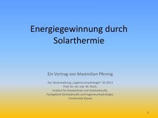 Energiegewinnung durch  Solarthermie