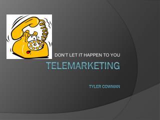 TELEMARKETING tyler Cowman