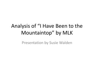 """Analysis of """"I Have Been to the Mountaintop"""" by MLK"""