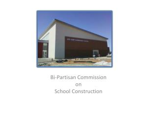 Bi-Partisan Commission  on  School Construction