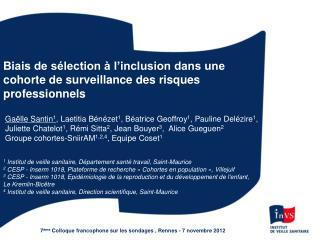 Biais de sélection à l'inclusion dans une cohorte de surveillance des risques professionnels