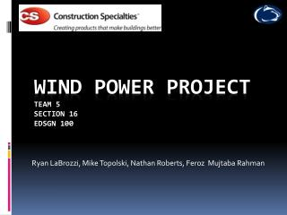 Wind power project Team 5 Section 16 Edsgn  100