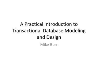 A Practical Introduction to Transactional Database Modeling and Design