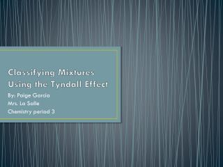 Classifying Mixtures Using the Tyndall Effect