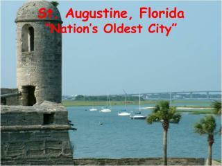 "St. Augustine, Florida ""Nation's Oldest City"""