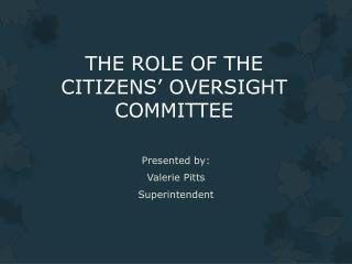 THE ROLE OF THE CITIZENS' OVERSIGHT COMMITTEE