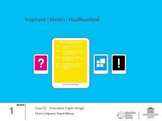Inspiratie | Ideeën | Haalbaarheid
