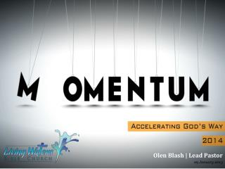 Olen  Blash | Lead Pastor 09 January 2013