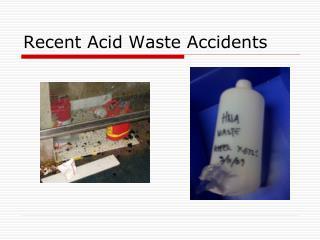 Recent Acid Waste Accidents