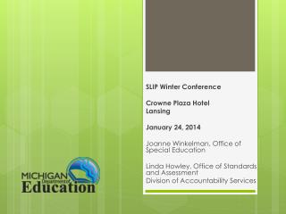 SLIP Winter Conference Crowne Plaza Hotel Lansing January 24, 2014