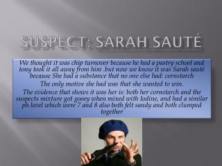 Suspect :  S arah Sauté