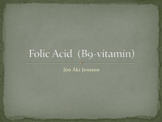Folic Acid  (B9-vítamín)