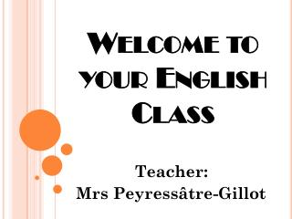 Welcome  to  your  English Class