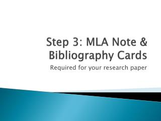 Step 3: MLA Note & Bibliography Cards