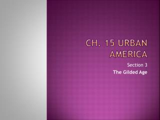 Ch. 15 Urban America