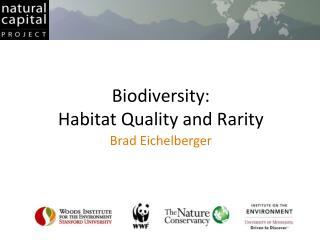 Biodiversity:  Habitat Quality and Rarity