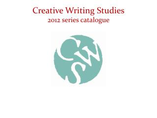 Creative Writing Studies 2012 series catalogue