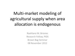 Multi-market modeling of agricultural supply when area allocation is endogenous