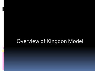 Overview of  Kingdon  Model