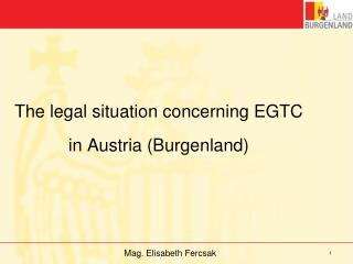 The legal  situation concerning  EGTC  in Austria (Burgenland)