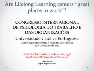 Technical University of Lisbon  - Portugal Social Sciences PhD, Organizational Behavior  area