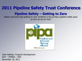 Julie Halliday, Program Development DOT – PHMSA – OPS November 18, 2011