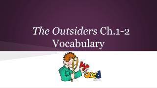 The Outsiders  Ch.1-2 Vocabulary