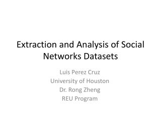 Extraction and Analysis of Social Networks Datasets