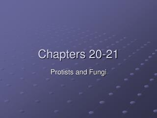 Chapters 20-21