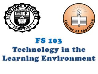 FS 103 Technology in the  Learning Environment