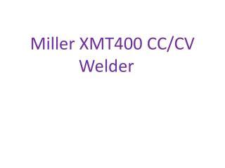 Miller XMT400 CC/CV  Welder