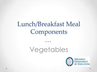 Lunch/Breakfast Meal Components