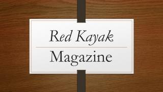 Red Kayak  Magazine