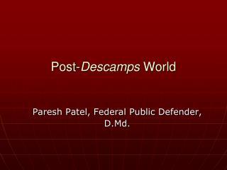 Post- Descamps  World