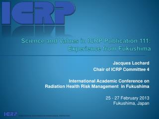 Science and Values in ICRP Publication 111:  Experience from Fukushima