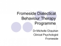 Fromeside Dialectical Behaviour Therapy Programme
