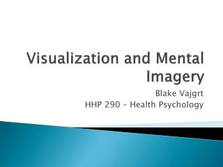 Visualization and Mental Imagery