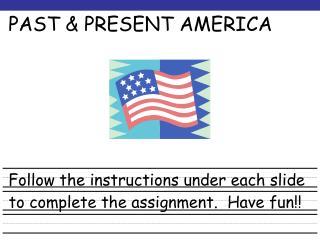 PAST & PRESENT AMERICA