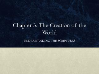 Chapter 3: The Creation of the World