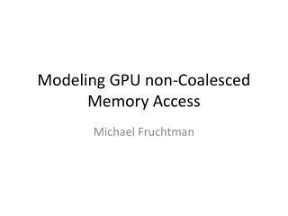 Modeling GPU non-Coalesced Memory Access