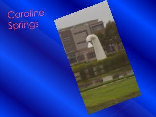 Caroline Springs