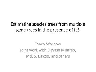 Estimating species trees from multiple gene trees in the presence of ILS
