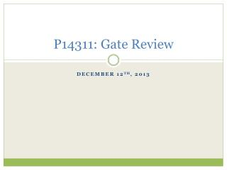 P14311: Gate Review