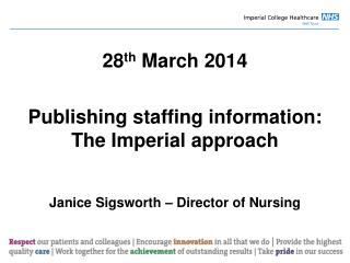 28 th  March 2014 Publishing staffing information: The Imperial approach