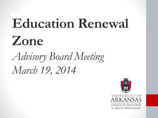 Education Renewal Zone Advisory Board Meeting March 19, 2014