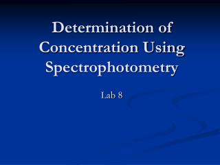 Determination of Concentration Using Spectrophotometry
