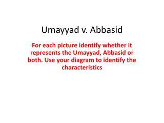 Umayyad v. Abbasid